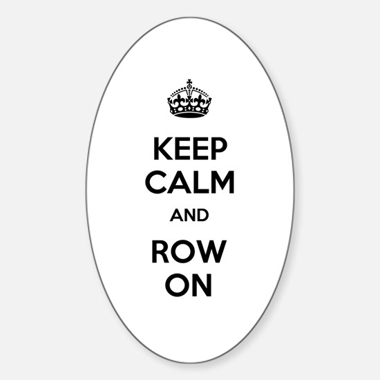 Keep Calm and Row On Sticker (Oval)
