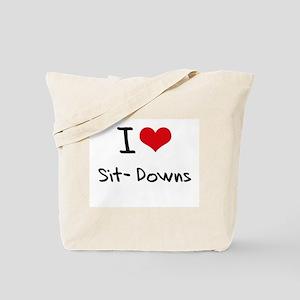 I Love Sit-Downs Tote Bag