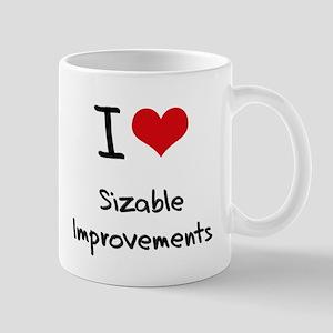 I Love Sizable Improvements Mug