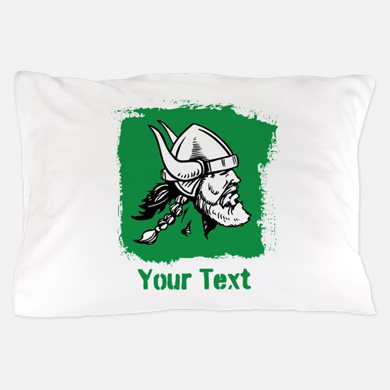 Viking with Custom Text. Pillow Case