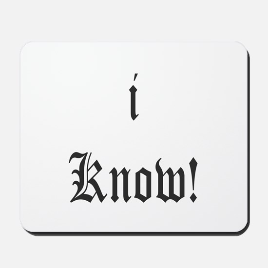 I KNOW Mousepad