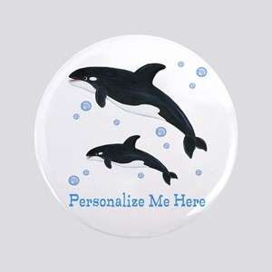 "Personalized Killer Whale 3.5"" Button"