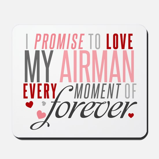 I Promise to love my Airman Mousepad