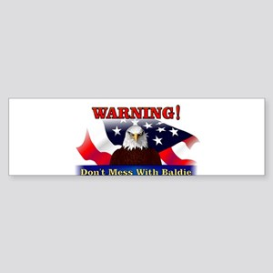Don't mess with baldie! Bumper Sticker