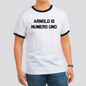 Arnold is Numero Uno Ringer T Shirt