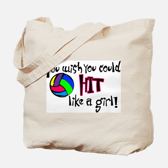 You Wish You Could Hit Like a Girl Tote Bag