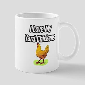 I Love My Yard Chickens Mug