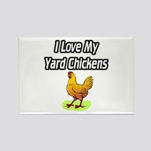 I Love My Yard Chickens Rectangle Magnet