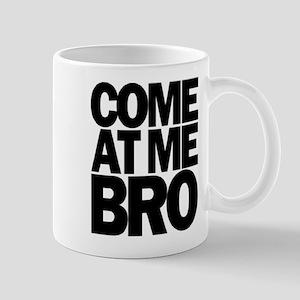 Come at me bro Mug