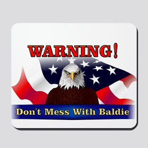 Don't mess with baldie! Mousepad
