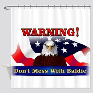 Don't mess with baldie! Shower Curtain