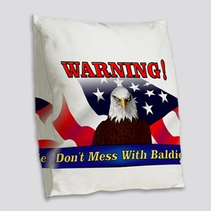 Don't mess with baldie! Burlap Throw Pillow