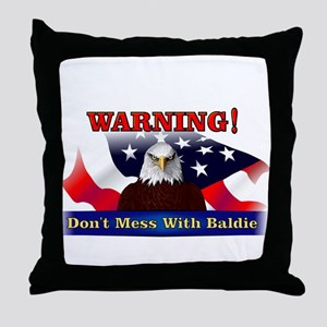 Don't mess with baldie! Throw Pillow