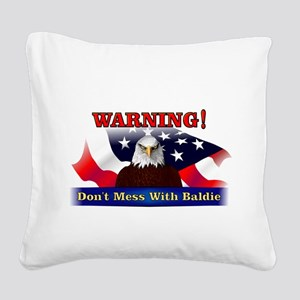 Don't mess with baldie! Square Canvas Pillow
