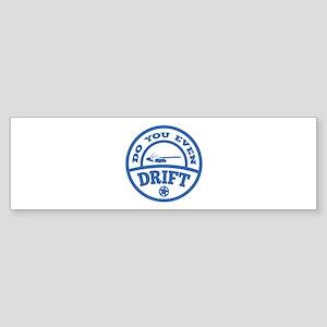 Do You Even Drift? Sticker (Bumper)