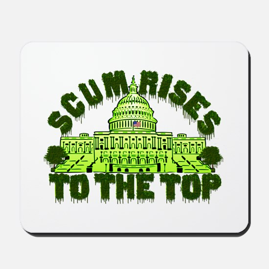 Scum Rises To The Top Mousepad