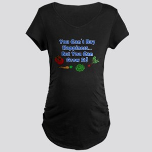 You Can Grow Happiness Maternity T-Shirt