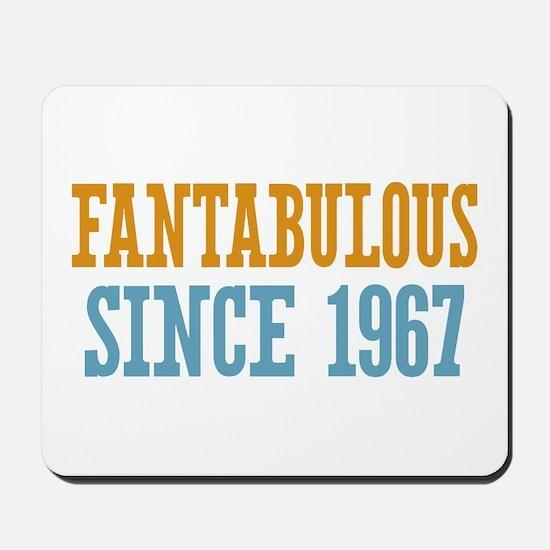 Fantabulous Since 1967 Mousepad