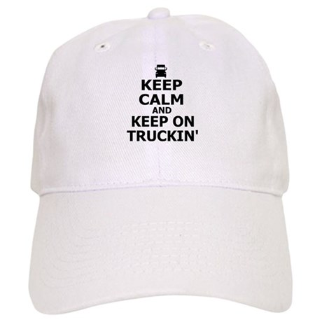 Keep Calm and Keep Truckin  Baseball Cap by insanitycafe dc8df6564b17