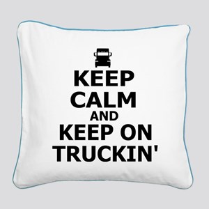 Keep Calm and Keep Truckin' Square Canvas Pillow
