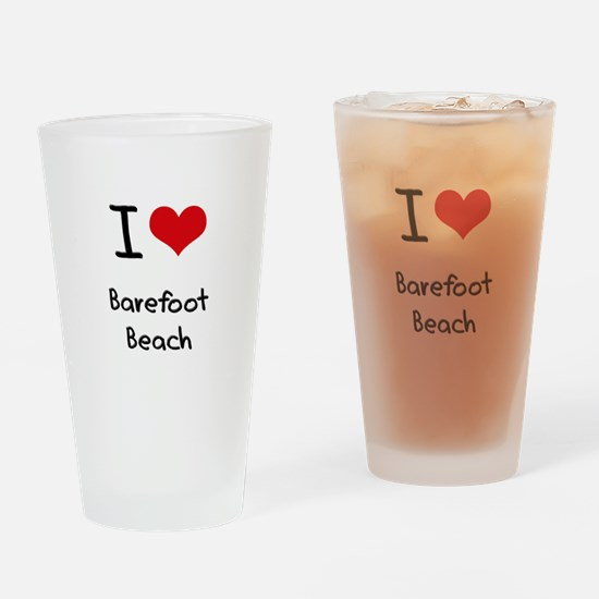 I Love BAREFOOT BEACH Drinking Glass
