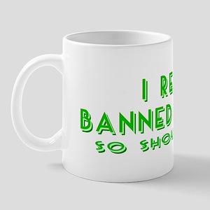 I Read Banned Books! Mug