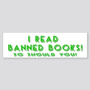 I Read Banned Books! Bumper Sticker