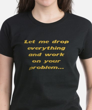 Let me drop tshirt T-Shirt