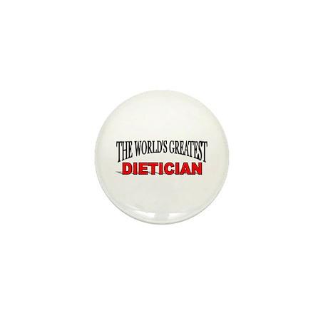 """""""The World's Greatest Dietician"""" Mini Button"""