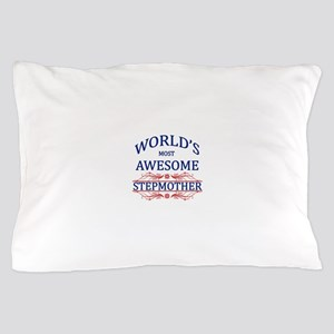 World's Most Awesome Stepmother Pillow Case