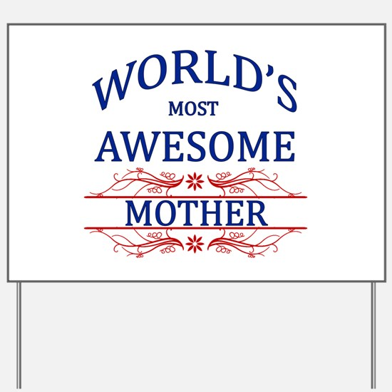 World's Most Awesome Mother Yard Sign