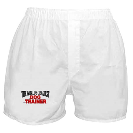 """""""The World's Greatest Dog Trainer"""" Boxer Shorts"""