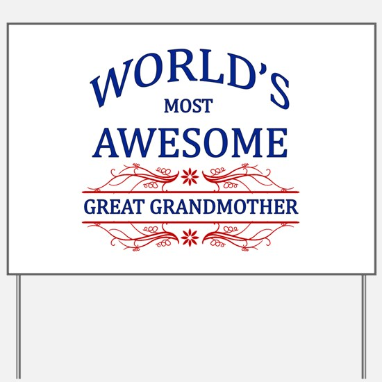 World's Most Awesome Great Grandmother Yard Sign