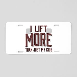 I Lift More than Just My Kids Aluminum License Pla