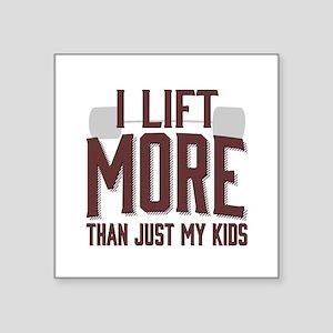 I Lift More than Just My Kids Sticker