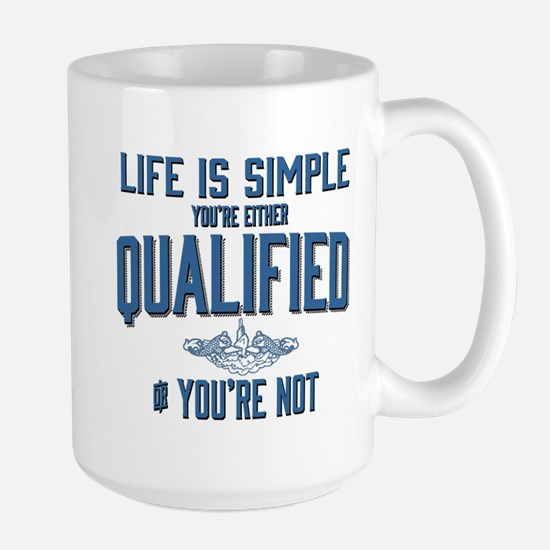 Life is Simple: You're Either Qualified or You're