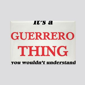 It's a Guerrero thing, you wouldn' Magnets