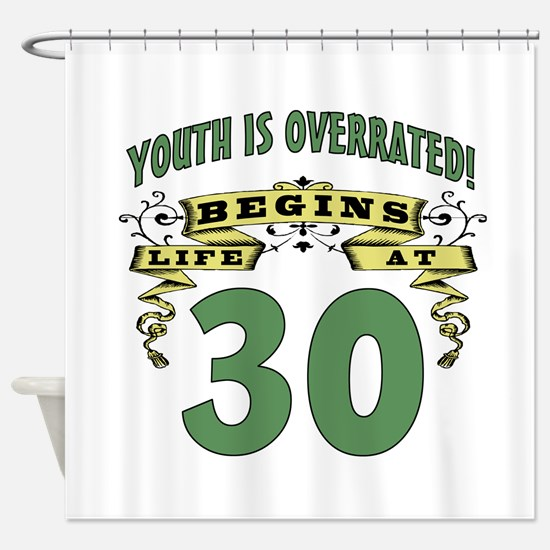 Life Begins At 30 Shower Curtain