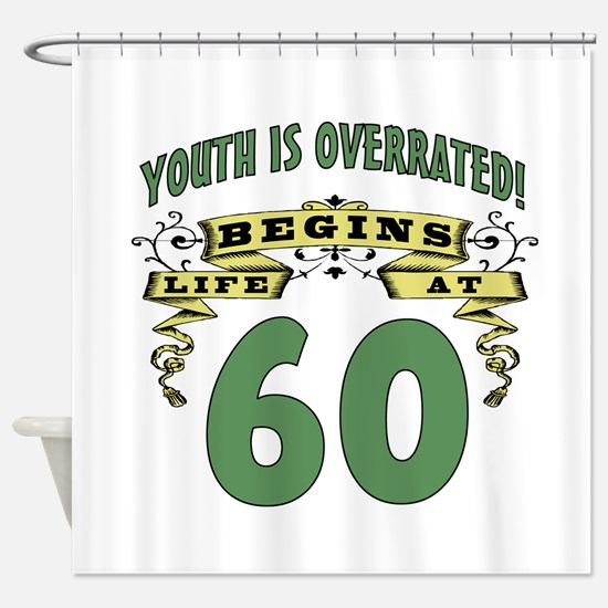 Life Begins At 60 Shower Curtain