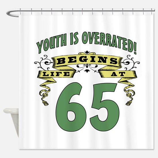 Life Begins At 65 Shower Curtain