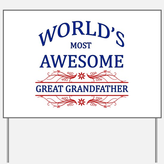 World's Most Awesome Great Grandfather Yard Sign