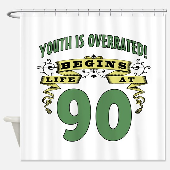Life Begins At 90 Shower Curtain