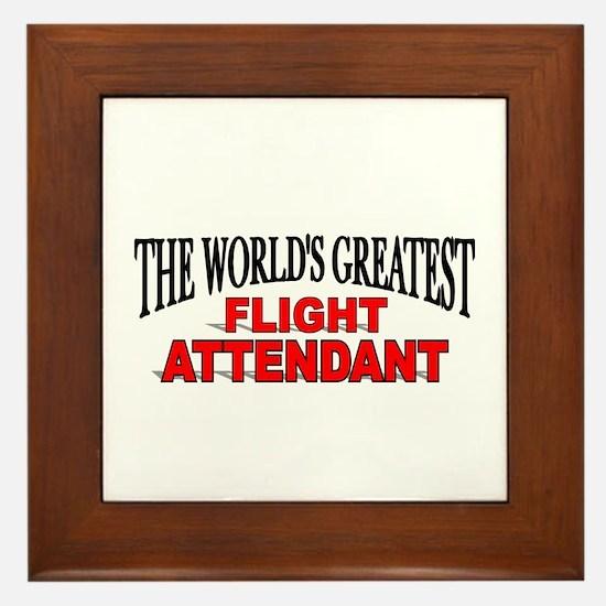 """""""The World's Greatest Flight Attendant"""" Framed Til"""