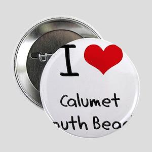 "I Love CALUMET SOUTH BEACH 2.25"" Button"