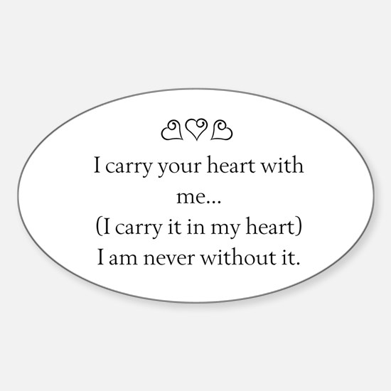 I CARRY YOUR HEART WITH ME Sticker (Oval)