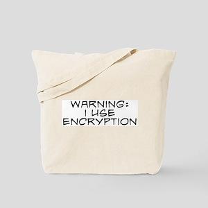 Warning: I Use Encryption Tote Bag