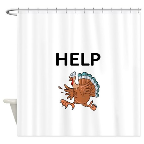 HELP WITH TURKEY Shower Curtain