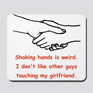 Shaking Hands Is Weird Mousepad