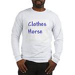 Clothes Horse Long Sleeve T-Shirt