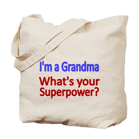 Im a Grandma Whats your super power Tote Bag